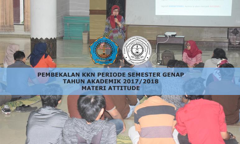 Pembekalan Materi Attitude KKN periode Semester Genap 2017/2018