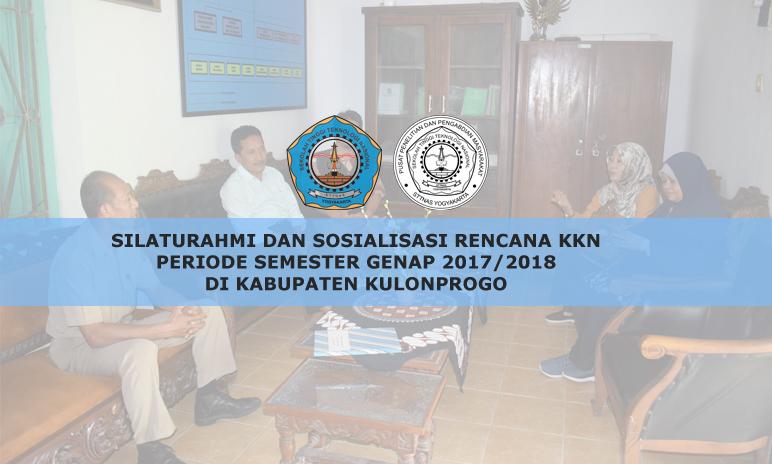 Silaturahmi dan Sosialisasi Rencana KKN periode Semester Genap 2017/2018 di Kabupaten Kulonprogo